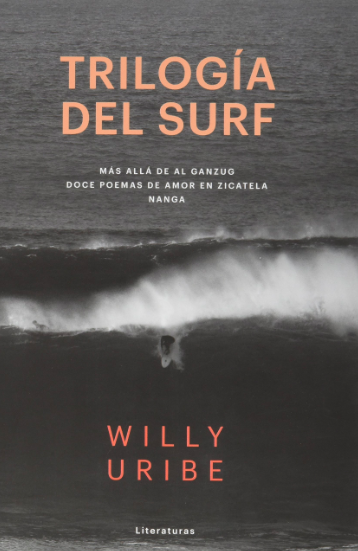 Trilogía del Surf. De Willy Uribe
